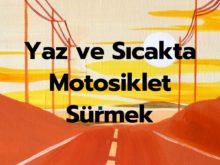 Yaz ve Sıcakta Motosiklet Sürmek