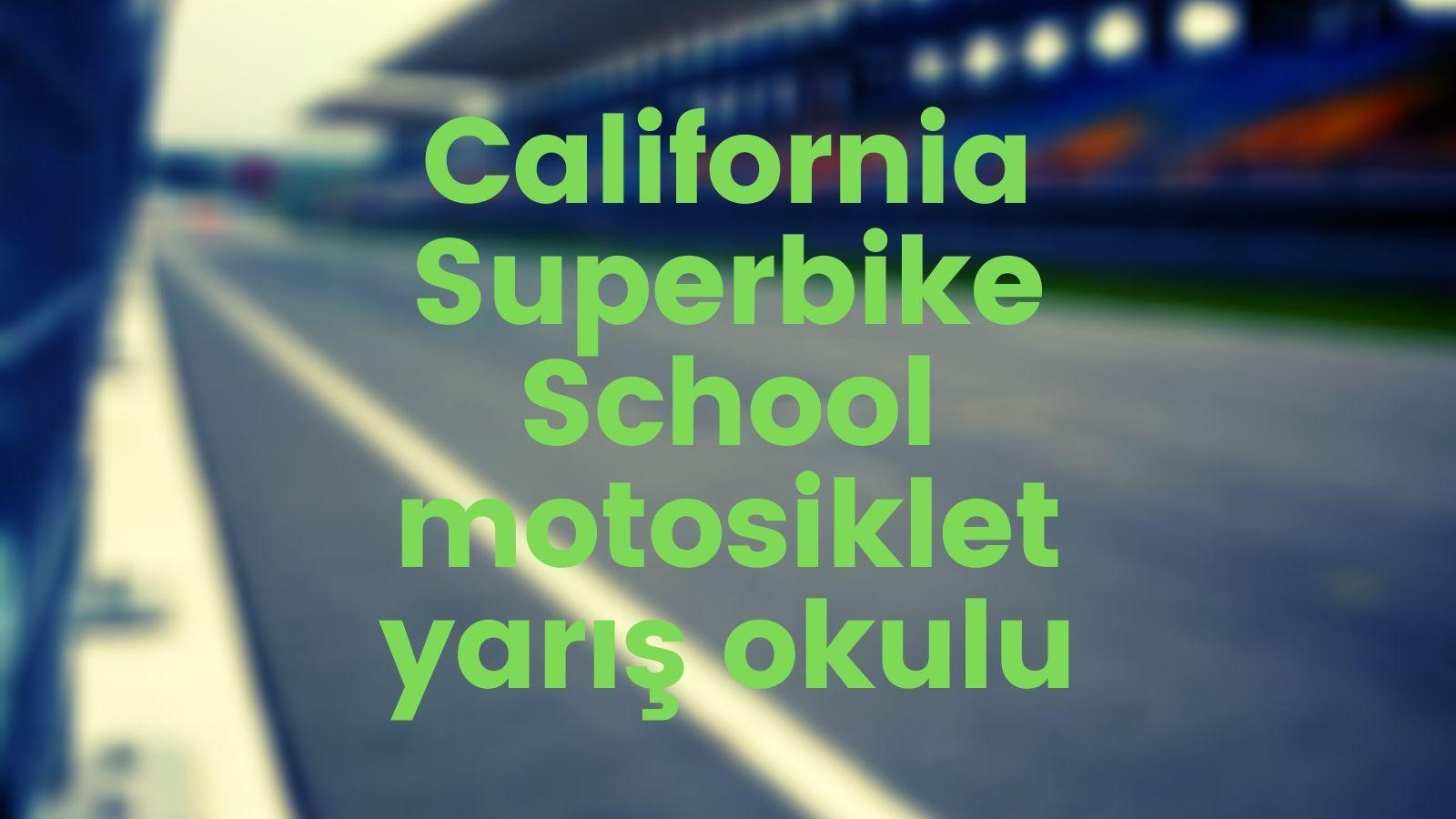 California Superbike School motosiklet yarış okulu kapak görseli