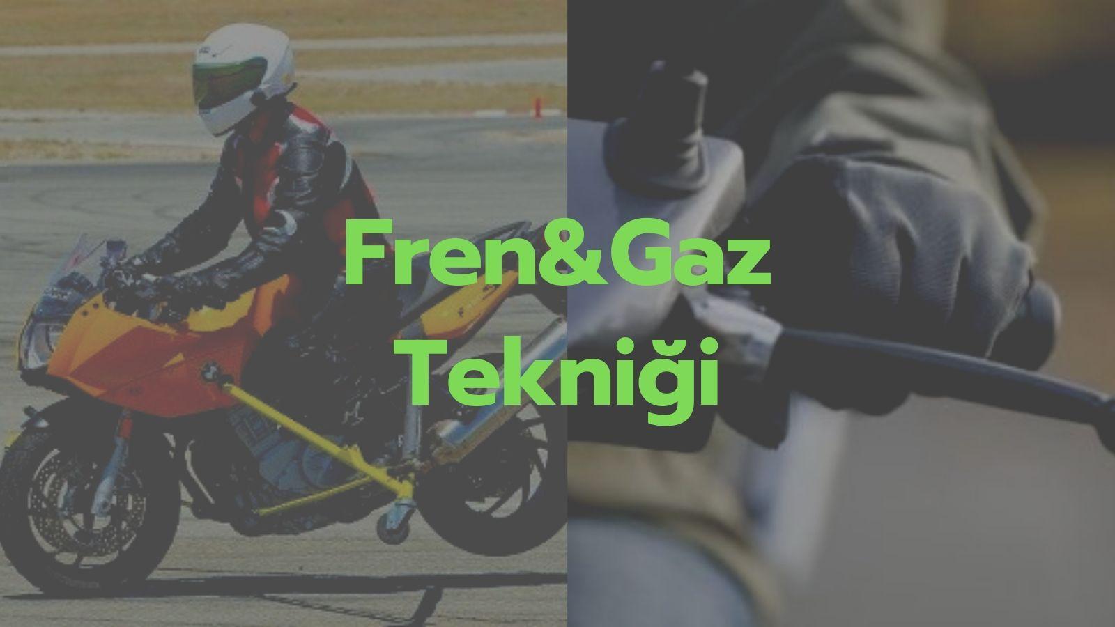 Motosiklet Fren ve Gaz, Nasıl?