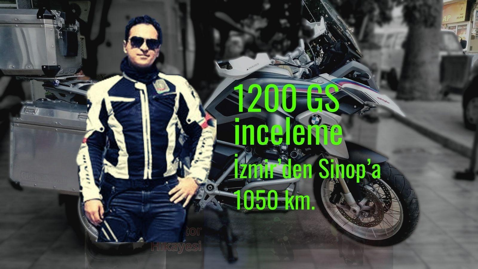2013 R 1200 GS inceleme: İzmir'den Sinop'a 1050 km.